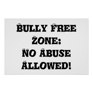 Bully Free Zone No Abuse Allowed - Anti Bully Poster