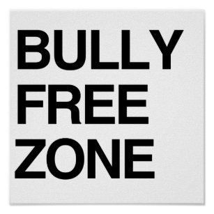 No bullying posters prints zazzle uk bully free zone poster publicscrutiny Choice Image