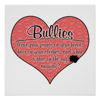 Bully Paw Prints Dog Humor Poster