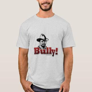 Bully!... T-Shirt