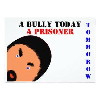 Bully Today Prisoner Tomorrow 13 Cm X 18 Cm Invitation Card