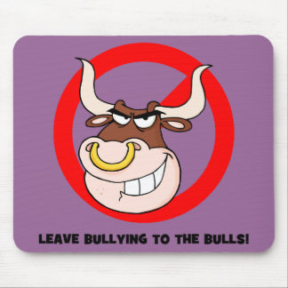 Bullying Awareness: Leave Bullying to the Bulls Mouse Pad