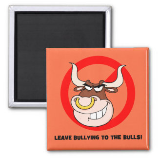 Bullying Awareness: Leave Bullying to the Bulls Square Magnet