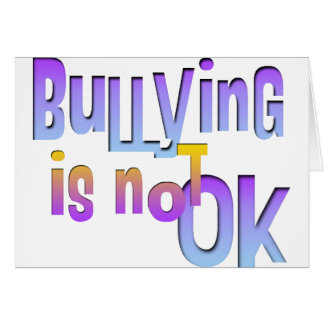 Bullying is NOT OK Greeting Card