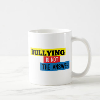 Bullying is not the answer mugs