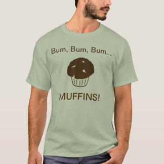 Bum Bum Bum Muffins T-Shirt