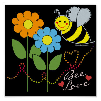 Bumble Bee With Flowers Be Love Poster