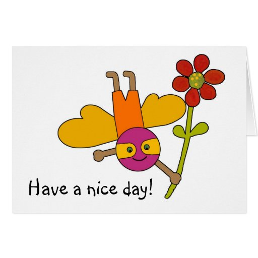 Bumble Bee withFlower, Have a nice day! Greeting Cards