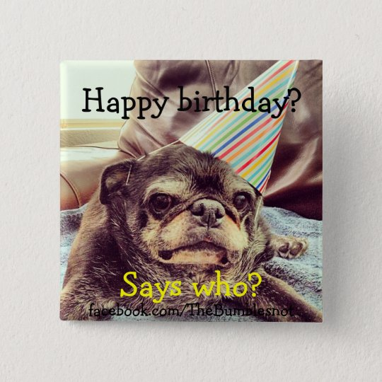 Bumblesnot button: Happy birthday 15 Cm Square Badge
