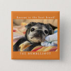 Bumblesnot button: Rescue is the best breed! 15 Cm Square Badge