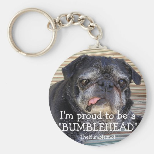 Bumblesnot keychain: Proud to be a Bumblehead Basic Round Button Key Ring