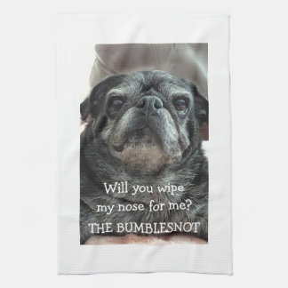 "Bumblesnot Kitchen Towel ""wipe my nose?"""