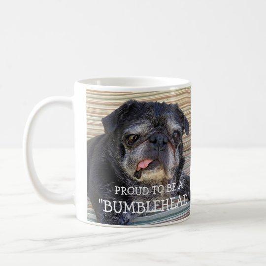 "Bumblesnot mug: ""Proud to be a Bumblehead"" Coffee"