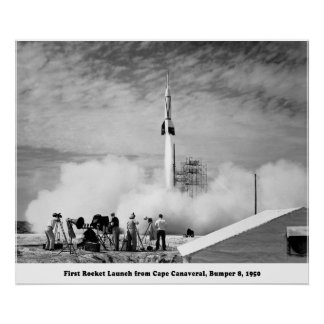 Bumper 8, First Rocket Launch from Cape Canaveral Posters