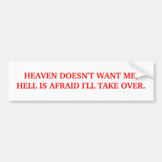 BUMPER-HEAVEN DOESN'T WANT ME BUMPER STICKER