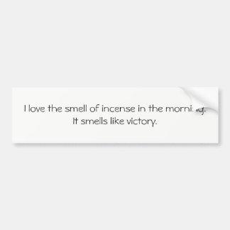 Bumper Sicker: I love the smell of incense... Bumper Sticker