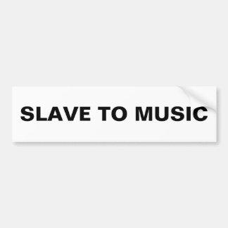 Bumper Slave To Music Bumper Sticker