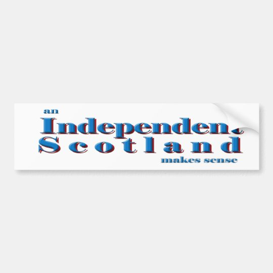 Bumper sticker An independent Scotland makes sense