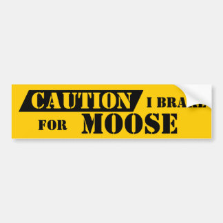 Bumper Sticker Caution Colors I Brake For Moose