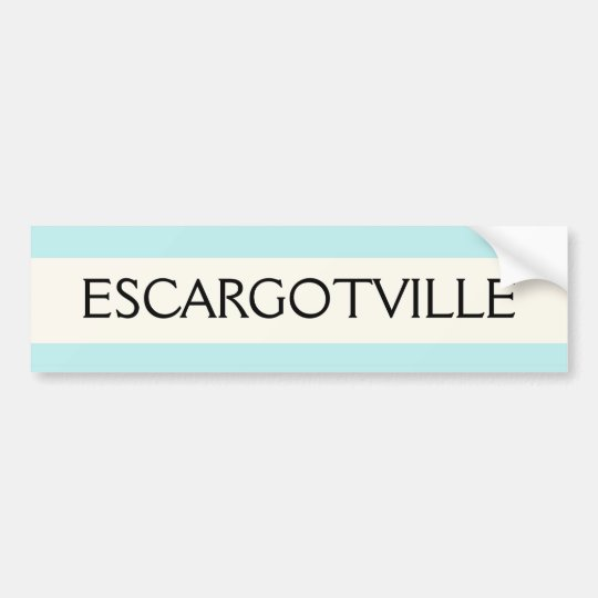 BUMPER STICKER - ESCARGOTVILLE