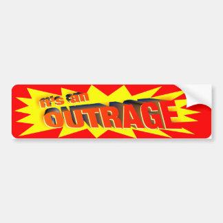 Bumper Sticker: It's An Outrage Bumper Sticker