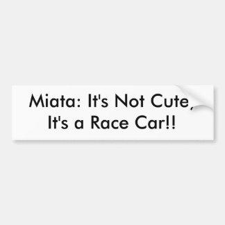 """Bumper Sticker """"It's Not Cute, It's a Race Car!"""""""