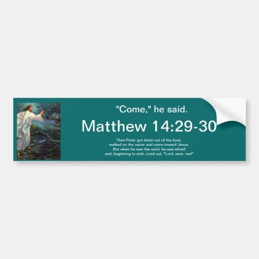 Bumper Sticker: Matthew 14:29-30