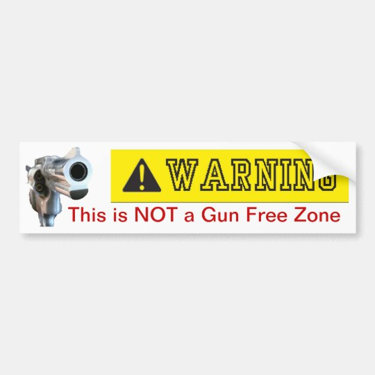 Bumper Sticker: Not a Gun Free Zone Bumper Sticker