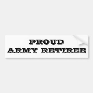 Bumper Sticker Proud Army Retiree