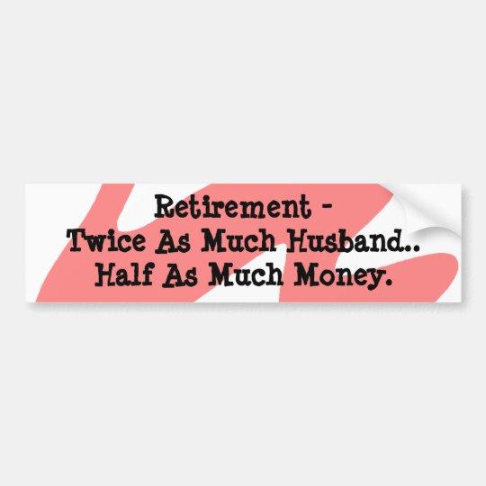 Bumper Sticker Retirement Humour Coral White Funny