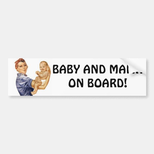 Bumper Sticker Rivet Gal.. BABY AND MAMA ON