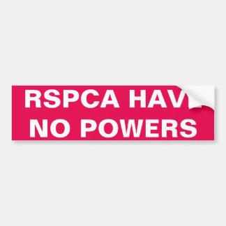 Bumper Sticker RSPCA Have No Powers