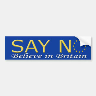 Bumper sticker Say No believe in Britain
