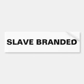 Bumper Sticker Slave Branded