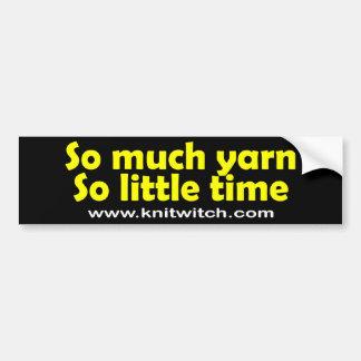 Bumper Sticker - So much Yarn