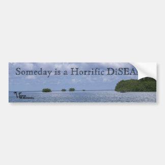 "Bumper Sticker ""Someday..."""