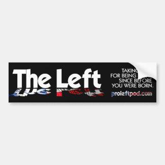 Bumper Sticker - The Left, Defined...