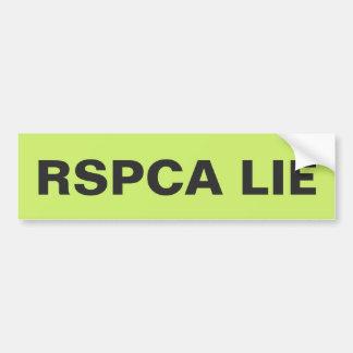 Bumper Sticker The RSPCA Lie