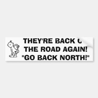 """BUMPER STICKER """"THEY'RE BACK.."""" NORTHERNERS IN FL"""