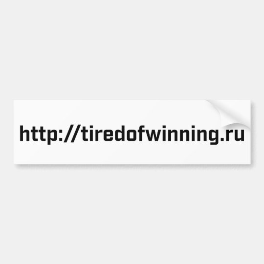 Bumper Sticker - tiredofwinning.ru