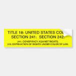 Bumper Sticker w/ Title 18: USC: 241,242