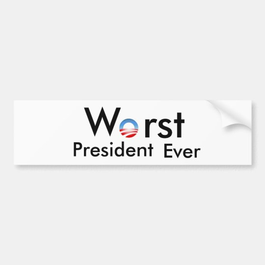 Bumper Sticker - Worst President Ever