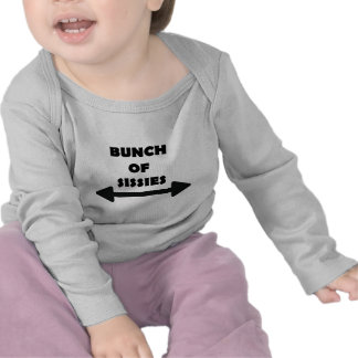 Bunch of Sissies Shirts