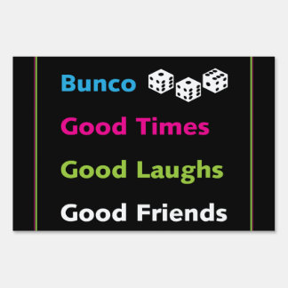 Bunco Good Times, Good Laughs, Good Friends Yard