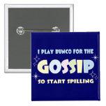 Bunco Gossip 15 Cm Square Badge