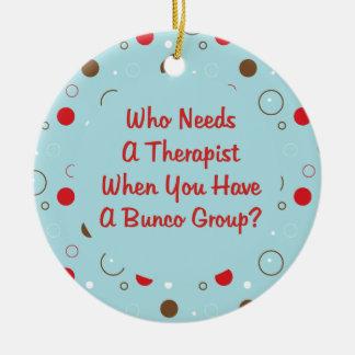 bunco who needs a therapist christmas ornament