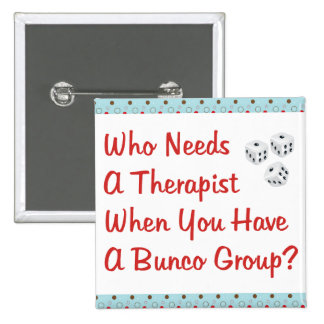 bunco who needs a therapist pins