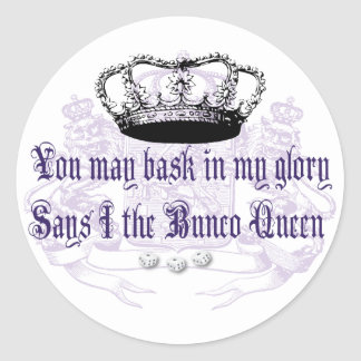bunco - you may bask in my glory round sticker