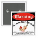 Bungee Jumper Adrenaline Junkie Pins