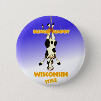 Bungee Jumpin' Wisconsin style 6 Cm Round Badge